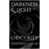 Darkness & Light 2: Obscurity (An immortal love)
