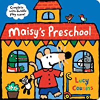 Maisy's Preschool: Complete with Durable Play Scene