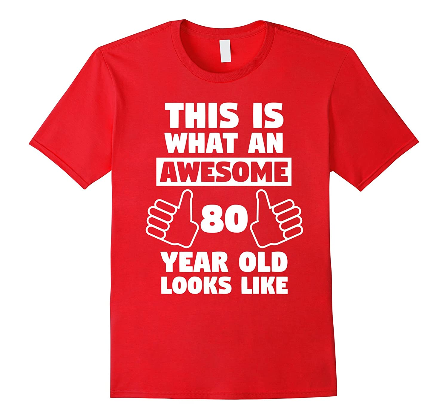Awesome 80 Year Old Birthday Gift Funny 80th Shirt CL