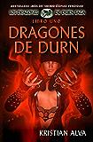 Dragones de Durn, Los Dragones de Durn Saga, Libro Uno