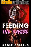Feeding The Savage