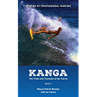 Kanga - The Trials and Triumphs of Ian Cairns: Stories of Professional Surfing