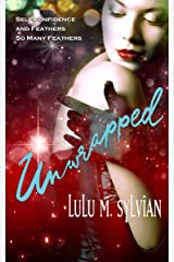 Unwrapped: A Hot, Sexy, Ridiculous, Holiday Novella Kindle Edition
