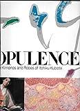Opulence: The Kimonos and Robes of Itchiku Kubota