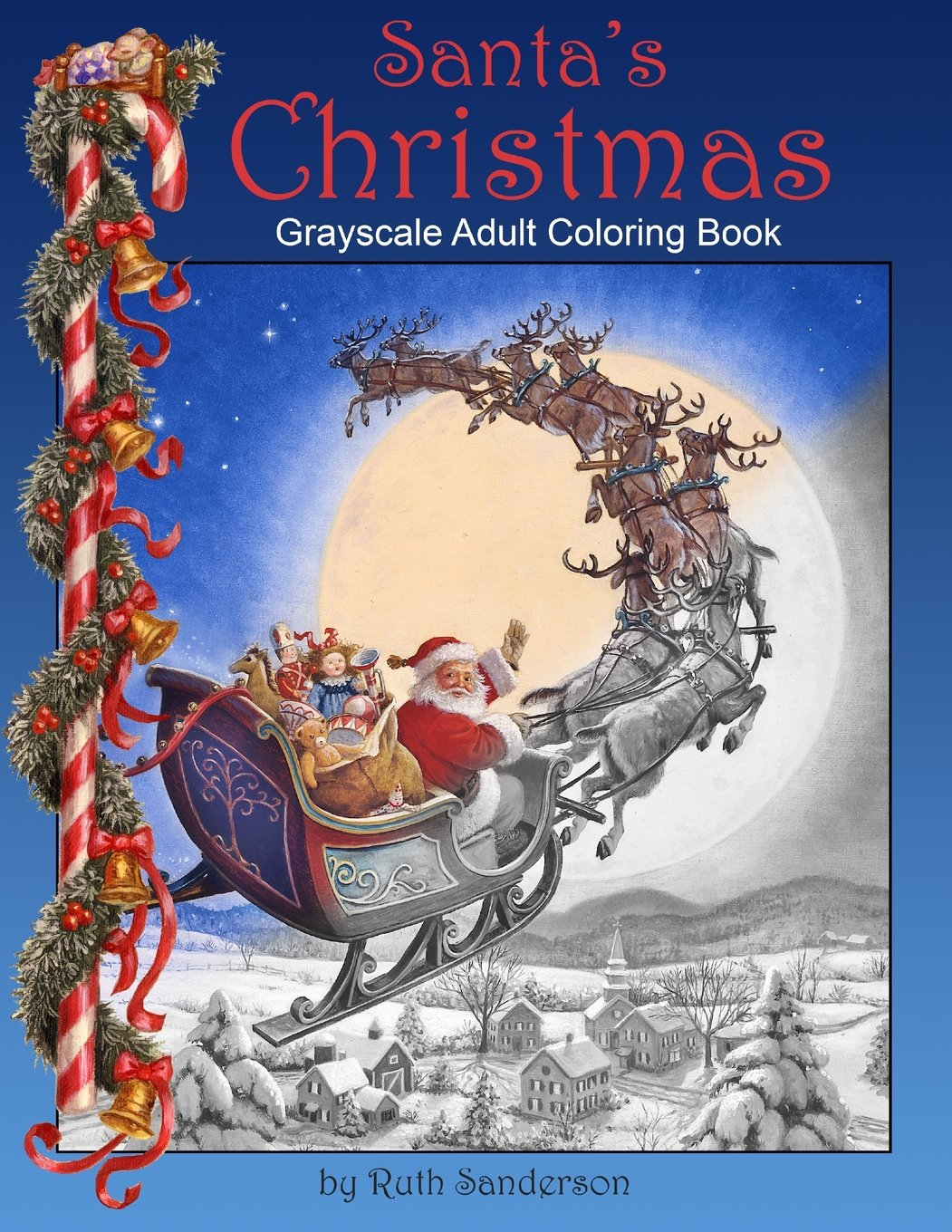 amazoncom santas christmas grayscale adult coloring book 9781974410538 ruth sanderson books