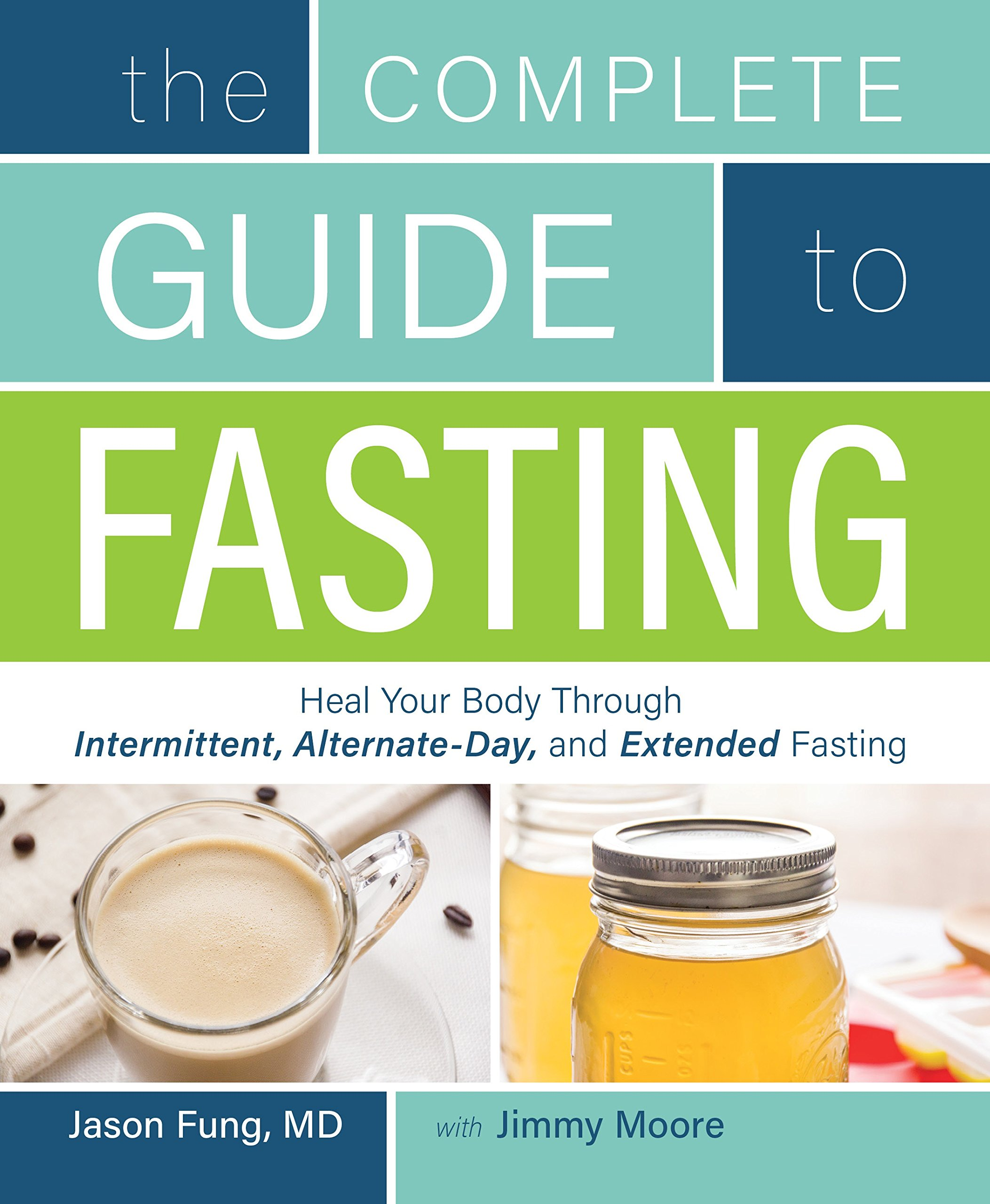 The Complete Guide to Fasting: Heal Your Body Through Intermittent, Alternate-Day, and Extended Fasting by Victory Belt Publishing