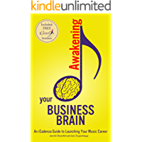 Awakening your Business Brain: An iCadenza Guide to Launching your Music Career book cover