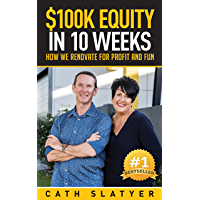 $100k Equity in 10 Weeks: How we Renovate for Profit and Fun