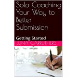 Solo Coaching Your Way to Better Submission: Getting Started