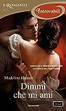 Dimmi che mi ami (I Romanzi Introvabili) (The Seducers (versione italiana) Vol. 5)