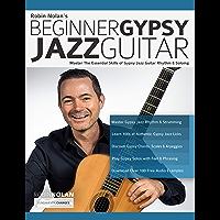 Beginner Gypsy Jazz Guitar: Master the Essential Skills of Gypsy Jazz Guitar Rhythm & Soloing (Play Gypsy Jazz Guitar… book cover