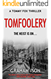 Tomfoolery (Tommy Fox Book 3)