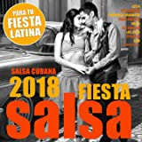Salsa Fiesta 2018 - Salsa Cubana (Para Tu Fiesta Latina - 60 Latin Hits)