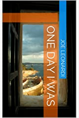 One Day I Was Kindle Edition