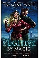 Fugitive by Magic: a New Adult Urban Fantasy (The Baine Chronicles Book 8) Kindle Edition
