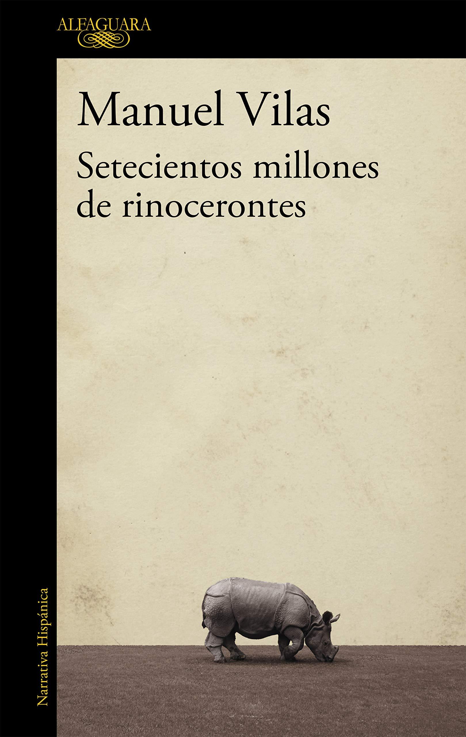 Setecientos millones de rinocerontes (Hispánica): Amazon.es: Vilas, Manuel: Libros