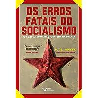Os Erros Fatais do Socialismo. Porque a Teoria não Funciona na Prática