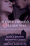 If Ever I Would Leave You: Arthurian Stories For A New Generation