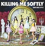 Killing Me Softly (Type-C) (初回生産限定盤)