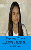 Stepping Stones: The Story of Lek, a Bar Girl in Pattaya (Behind The Smile - The Story Of Lek, A Bar Girl In Pattaya Book 5)