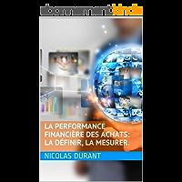 La Performance Financière des  Achats : la définir, la mesurer.