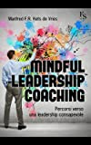 Mindful leardeship coaching. Percorsi verso una leadership consapevole