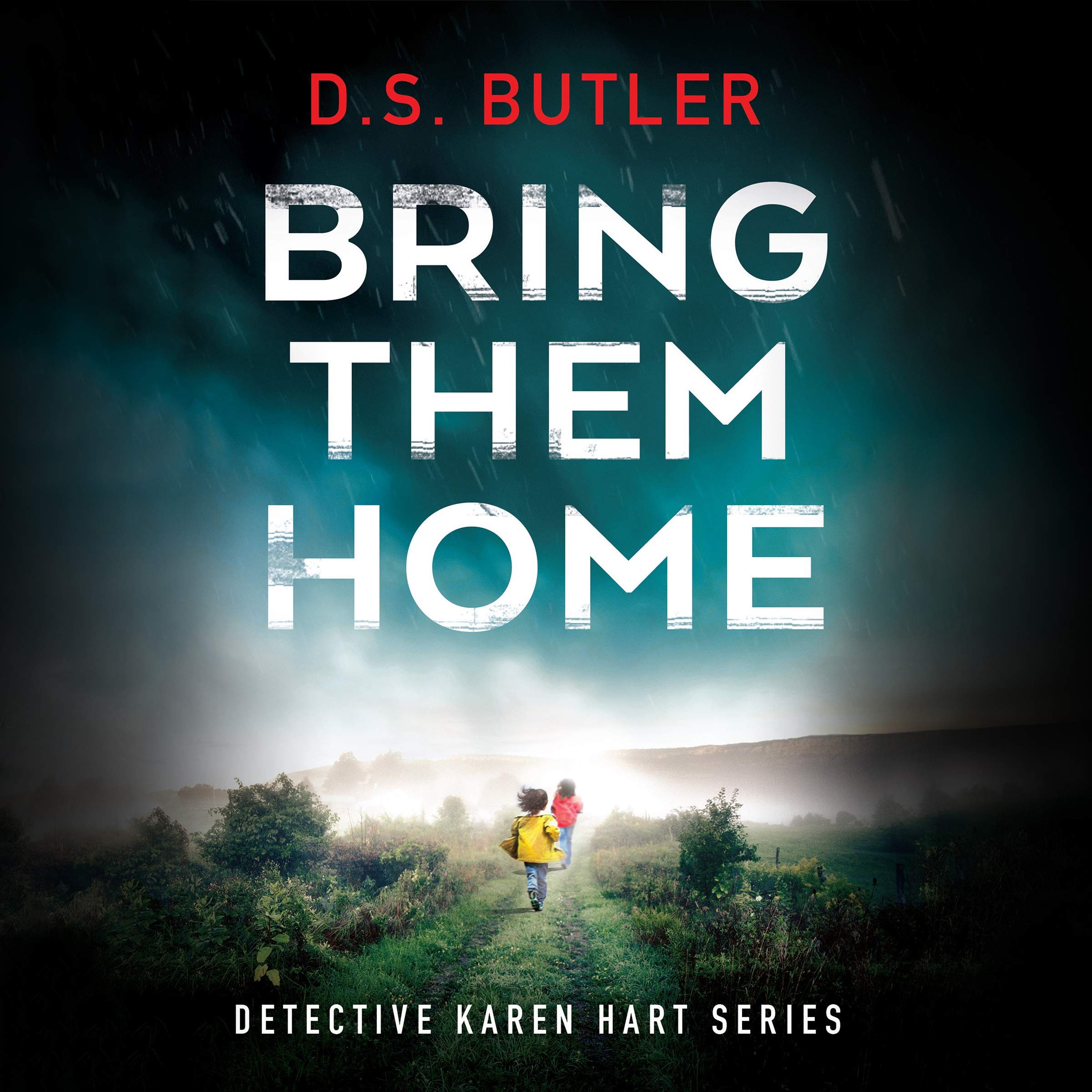 Bring Them Home: DS Karen Hart, Book 1