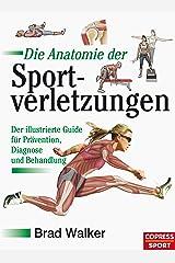 Die Anatomie der Sportverletzungen: Der illustrierte Guide für Prävention, Diagnose und Behandlung (German Edition) Kindle Edition