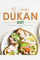 The Creative Dukan Diet: A Convenient Way to Start and Manage Your Diet Kindle Edition