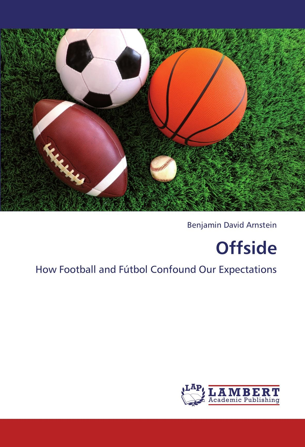 Download Offside: How Football and Fútbol Confound Our Expectations PDF