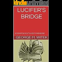 LUCIFER'S BRIDGE: SCIENTOLOGY'S LOST PARADISE