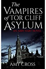 The Vampires of Tor Cliff Asylum Kindle Edition