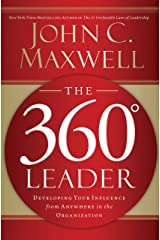 The 360 Degree Leader: Developing Your Influence from Anywhere in the Organization Kindle Edition
