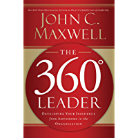 The 360 Degree Leader: Developing Your Influence from Anywhere in the Organization (English Edition)