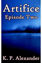 Artifice: Episode Two Kindle Edition