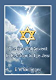 The Second Advent in Relation to the Jew