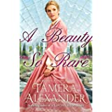 A Beauty So Rare (A Belmont Mansion Novel)