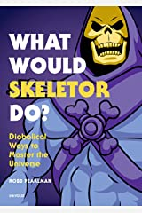 What Would Skeletor Do?: Diabolical Ways to Master the Universe Hardcover