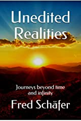 Unedited Realities: Journeys beyond time and infinity Kindle Edition
