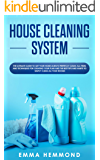 House Cleaning System: The Ultimate Guide to Get Your Home Always Perfectly Clean, Get all Items and Techniques for…