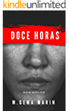 SUSPENSE EN DOSIS : DOCE HORAS: NOVELA POLICIACA Y NEGRA EN DOSIS (Noir Short Story nº 1)