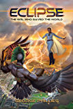 Eclipse: The Girl Who Saved the World (This Shining Sea Book 1)