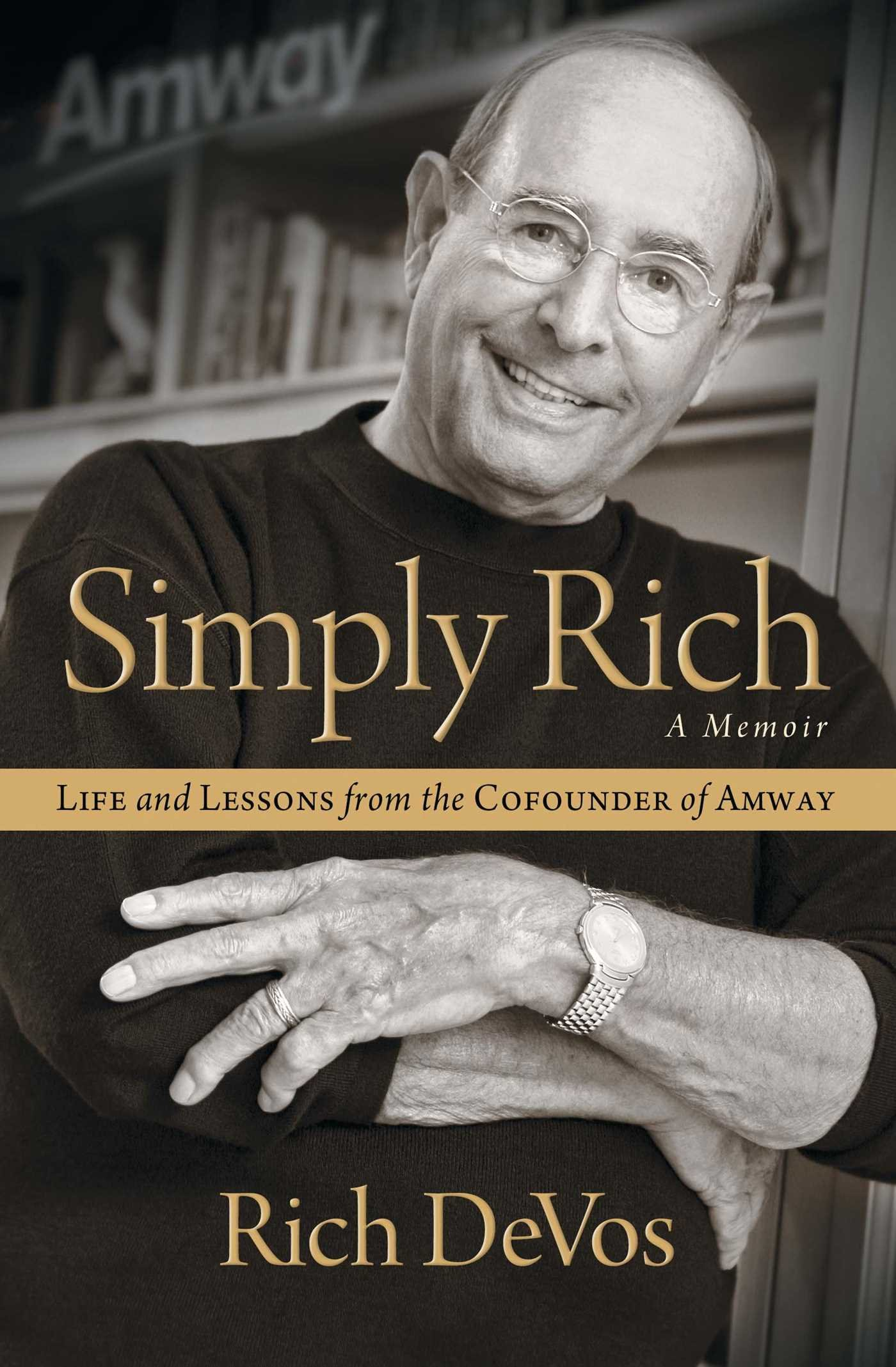 Simply Rich: Life and Lessons from the Cofounder of Amway: A Memoir: Amazon.es: Rich Devos: Libros en idiomas extranjeros