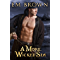 A More Wicked Sea: Dark Pirate Romance (Wicked Pirates Book 2) (English Edition)