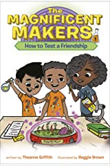 The Magnificent Makers #1: How to Test a Friendship Paperback