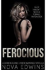 Ferocious: A Dark Reverse Harem Sci-Fi Romance Novella Kindle Edition