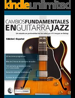 Solos en tonos de acorde para guitarra jazz: Edición en español (Guitarra de jazz nº 1) eBook: Alexander, Joseph, Pallero, María Julieta: Amazon.es: Tienda Kindle