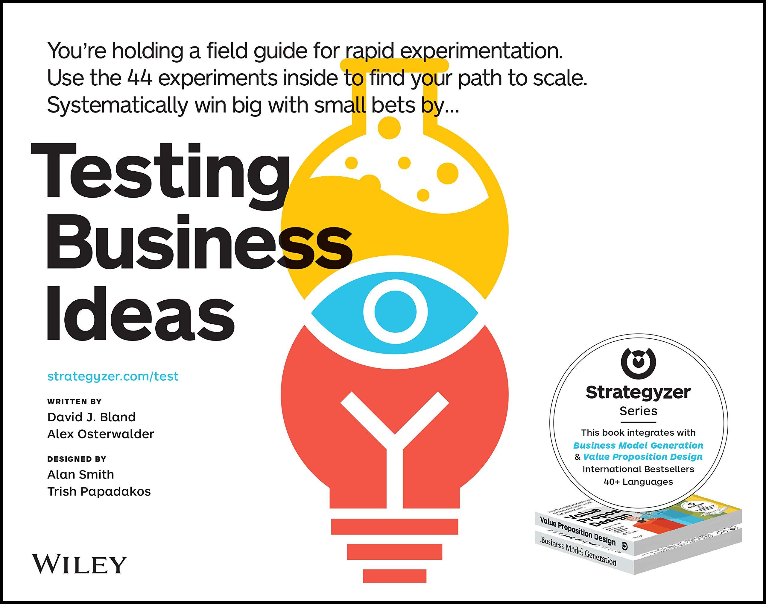 Testing Business Ideas A Field Guide For Rapid Experimentation Bland David J Osterwalder Alexander Amazon De Bücher
