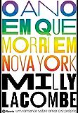 O Ano em que Morri em Nova York: um romance sobre amar a si próprio