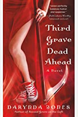 Third Grave Dead Ahead (Charley Davidson Book 3) Kindle Edition